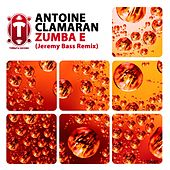Zumba E (Jeremy Bass Remix) by Antoine Clamaran