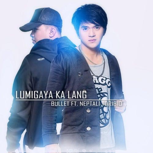 Lumigaya Ka Lang (feat. Neptali Toribio) by Bullet