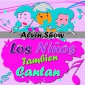 Los Niños También Cantan by Alvin Show