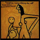 Saying Something For All by Muhal Richard Abrams