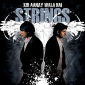 Koi Aanay Wala Hai by The Strings