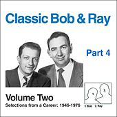 Classic Bob & Ray, Vol. 2 (Pt. 4) by Bob and Ray