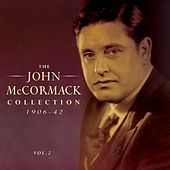 The John Mccormack Collection 1906-42, Vol. 2 by John McCormack