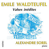 Waldteufel: Unissued Waltzes for Piano by Alexandre Sorel