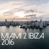 Miami 2 Ibiza 2016 by Various Artists