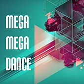 Mega Mega Dance by Various Artists
