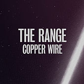 Copper Wire by The Range