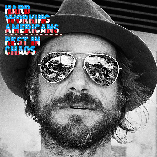Rest in Chaos by Hard Working Americans