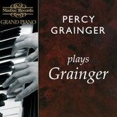 Percy Grainger Plays Grainger by Various Artists