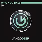 Who You Bass by DMC