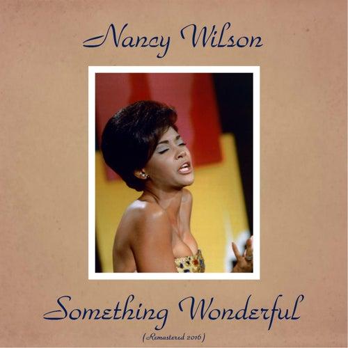 Something Wonderful (Remastered 2016) von Nancy Wilson