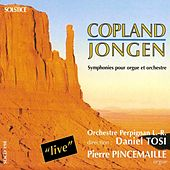 Jongen: Symphony Concertante, Op. 81 - Copland: Symphony for Organ & Orchestra von Pierre Pincemaille and Languedoc-Roussillon Orchestra Daniel Tosi