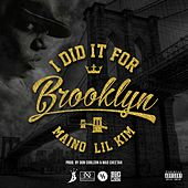 I Did It For Brooklyn (feat. Lil Kim) - Single by Maino