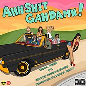 Ahh Shit Gah Damn! (feat. Snoop Dogg & Iamsu!) - Single by Kool John