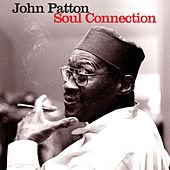 Soul Connection by John Patton