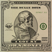 I Got My Own Money - Single by Bullyboys