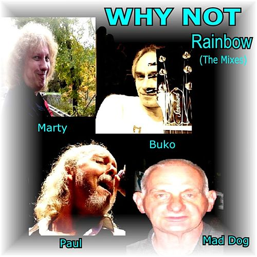 Rainbow The Mixes by Why Not
