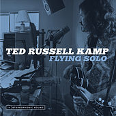Flying Solo by Ted Russell Kamp