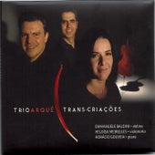 Trans-Criações by Trio Arqué