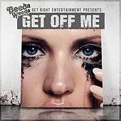 Get Off Me - Single by Beeda Weeda