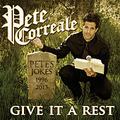 Give It a Rest - EP by Pete Correale