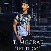 Let It Go by T. McCrae