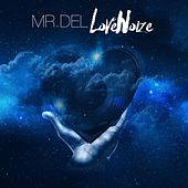 Love Noize by Mr. Del