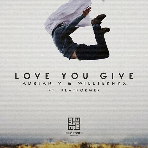 Love You Give (feat. Platformer) by Adrian