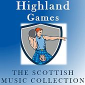 Highland Games: The Scottish Music Collection by Various Artists