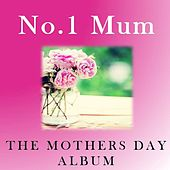 No.1 Mum: The Mothers Day Album by Various Artists