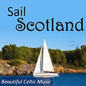 Sail Scotland: Beautiful Celtic Music by Various Artists
