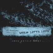 Whole Lotta Lovin' (Bad Royale Remix) by DJ Mustard