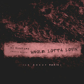 Whole Lotta Lovin' (Le Boeuf Remix) by DJ Mustard