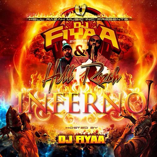 Inferno (Hosted by DJ Fiyaa) by Hell Razah