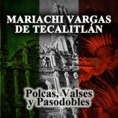 Polcas, Valses y Pasodobles by Mariachi Vargas de Tecalitlan
