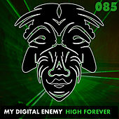 High Forever by My Digital Enemy