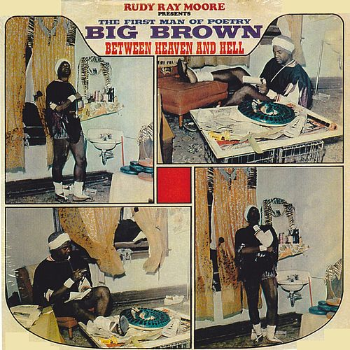 The First Man Of Poetry: Big Brown (Between Heaven And Hell) by Rudy Ray Moore