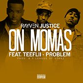 On Mamas (feat. TeeFLii & Problem) - Single by Rayven Justice