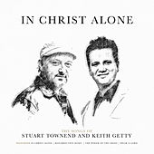In Christ Alone: The Songs of Stuart Townend & Keith Getty by Various Artists