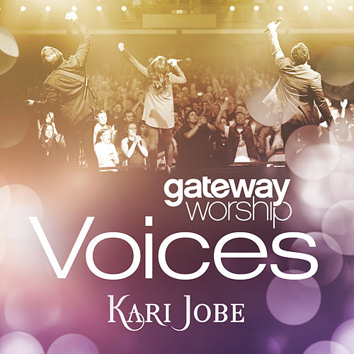 Gateway Worship Voices by Kari Jobe