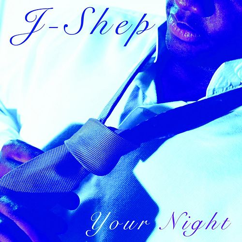 Your Night by J Shep