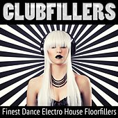 Clubfillers, Vol. 1 - Finest Dance Electro House Floorfillers by Various Artists