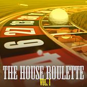 The House Roulette, Vol. 1 by Various Artists