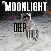 Deep Moonlight Vibes, Vol. 1 by Various Artists
