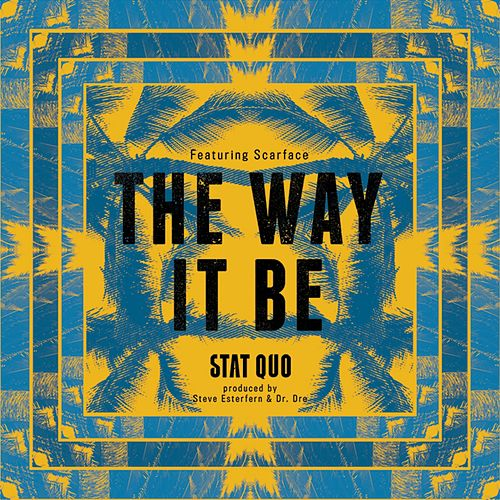 The Way It Be (feat. Scarface) - Single by Stat Quo