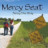 Along the Way by The Mercy Seat