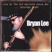 Live at the Old Absinthe House ...Saturday Night von Bryan Lee