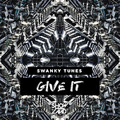 Give It by Swanky Tunes