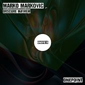 Obscure Mayhem by Marko Markovic