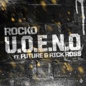 U.O.E.N.O. (feat. Future & Rick Ross) (Ringtone) by Rocko